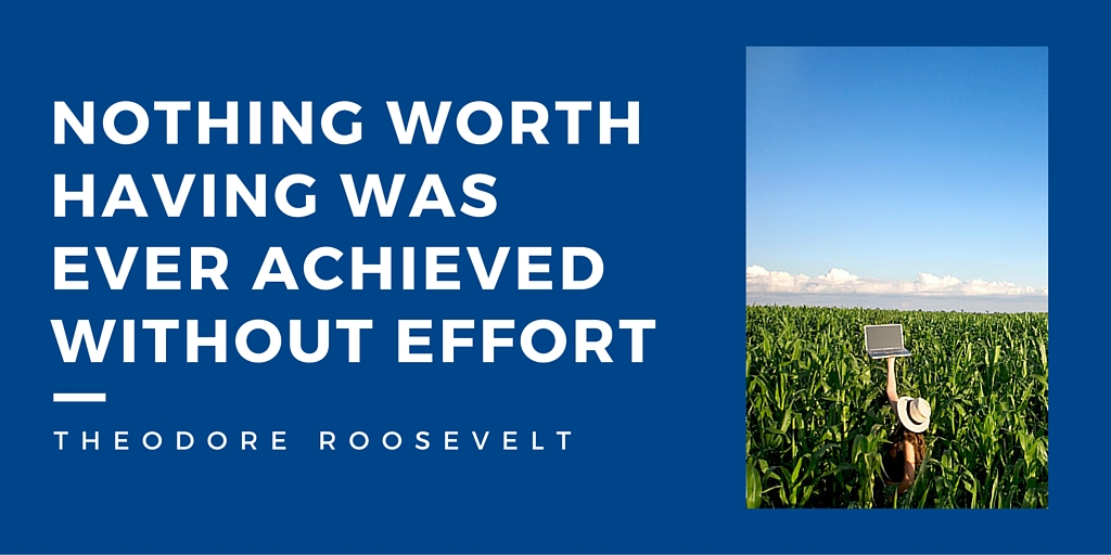 Nothing worth having wasEver achieved without effort (1)